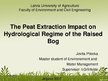 Prezentācija 'The Peat Extraction Impact on Hydrological Regime of the Raised Bog', 1.