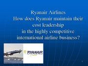 Prezentācija 'Ryanair Cost Leadership Position and Bussiness Strategy', 1.