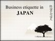 Prezentācija 'Business etiquette in Japan', 1.
