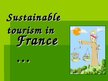 Prezentācija 'Sustainable Tourism in France', 1.